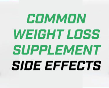 Common Weight Loss Supplement Side Effects