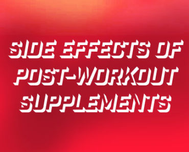 Side Effects of Post-Workout Supplements