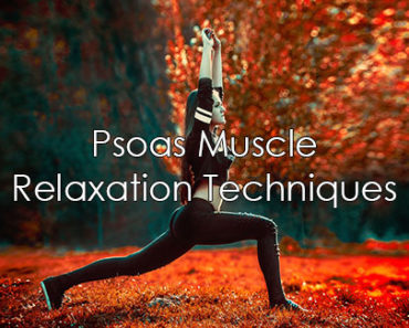 Psoas Muscle Relaxation Techniques