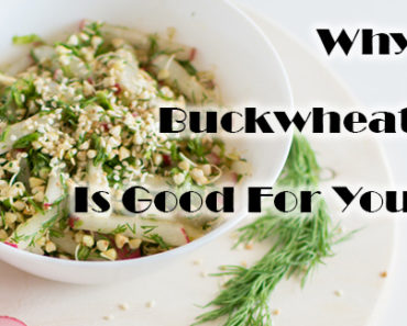 Buckwheat Is Good For You