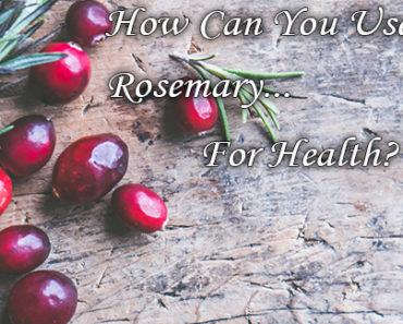 How Can You Use Rosemary