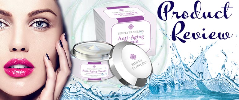 Simply Flawless Anti Aging Cream Review
