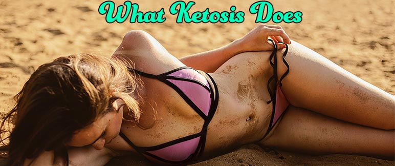 What Ketosis Does