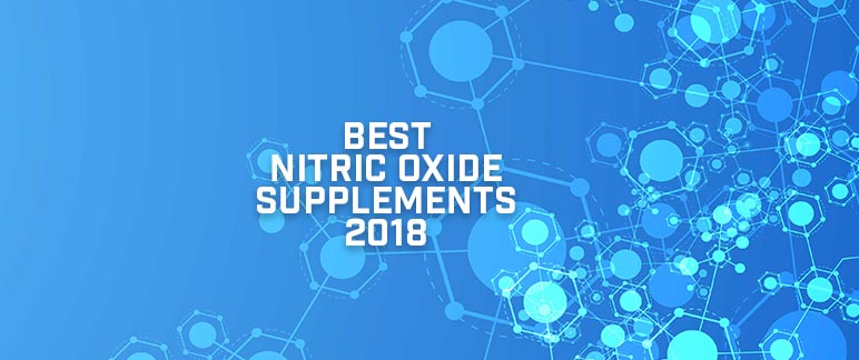 Best Nitric Oxide Supplements 2018