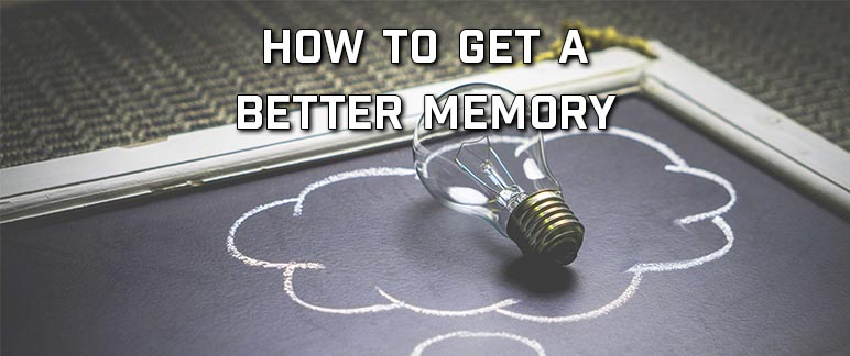 How To Get A Better Memory